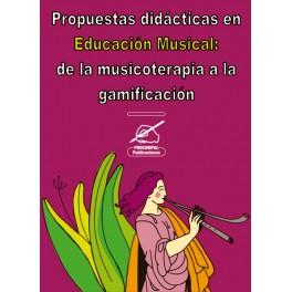 Propuestas didácticas en Educación Musical: de la musicoterapia a la gamificación