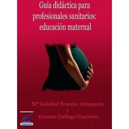 Guía didáctica para profesionales sanitarios: educación maternal