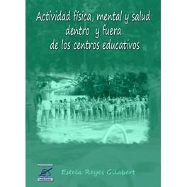 Actividad física, mental y salud, dentro y fuera de los centros educativos